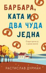 Barbara, Kata i dva čuda jedna - Rastislav Durman