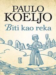 Biti kao reka - Paulo Koeljo
