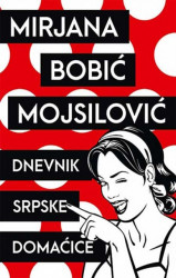 Dnevnik srpske domaćice - Mirjana Bobić Mojsilović