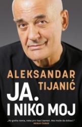Ja. I niko moj - Aleksandar Tijanić