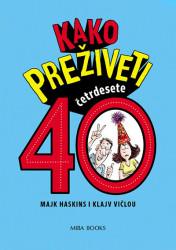 Kako preživeti 40 - Majk Haskins, Klajv Vičlou