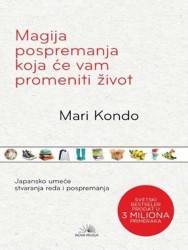 Magija pospremanja koja će vam promeniti život - Mari Kondo