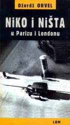 Niko i ništa u Parizu i Londonu - Džordž Orvel