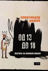 Od 13 do 18 - Lektira za osnovnu skolu - Aleksandar Rašić