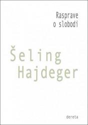 Rasprave o slobodi - Fridrih Šeling, Martin Hajdeger