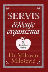 Servis Čišćenje organizma - 3. dopunjeno izdanje - Milovan Milošević