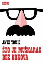 Što je muškarac bez brkova - Ante Tomić