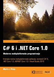 C# 6 i .NET Core 1.0 moderno međuplatformsko programiranje - Mark J. Price