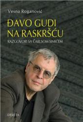 Đavo gudi na raskršću: razgovori sa Čarlsom Simićem - Vesna Roganović