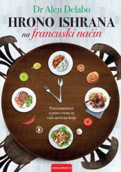 Hrono ishrana na francuski način - Alen Delabo