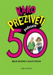 Kako preživeti 50 - Majk Haskins, Klajv Vičlou