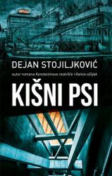 Kišni psi - Dejan Stojiljković