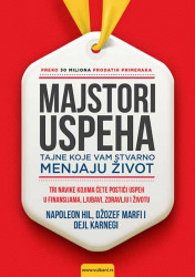 Majstori uspeha - Džozef Marfi,Napoleon Hil,Dejl Karnegi
