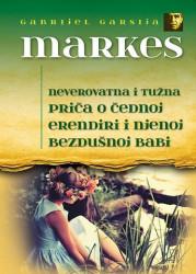Neverovatna i tužna priča o čednoj Erendiri i njenoj bezdušnoj babi - Gabrijel Garsija Markes