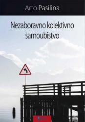 Nezaboravno kolektivno samoubistvo - Arto Pasilina