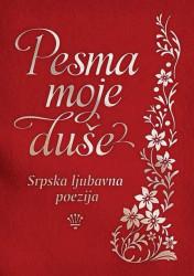 Pesma moje duše: Srpska ljubavna poezija