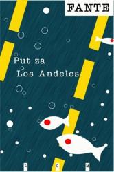 Put za Los Anđeles - Džon Fante