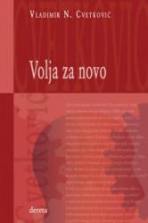 Volja za novo - Vladimir N. Cvetković