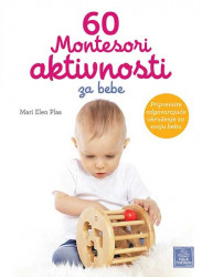 60 Montesori aktivnosti za bebe - Mari Elen Plas