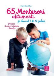 65 Montesori aktivnosti za decu od 6 do 12 godina - Mari Elen Plas