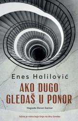 Ako dugo gledaš u ponor - Enes Halilović