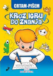 CRTAM - PIŠEM - Kroz igru do znanja (bosanski) - Jasna Ignjatović