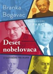 Deset nobelovaca - Razgovori u Parizu - Branka Bogavac