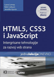 HTML5, CSS3 I JavaScript za razvoj veb strana - Laura Lemay, Rafe Colburn, Jennifer Kyrnin