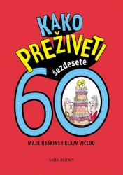 Kako preživeti 60 - Majk Haskins, Klajv Vičlou