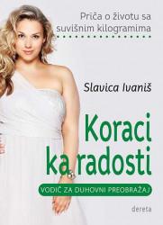 Koraci ka radosti - Priča o životu sa suvišnim kilogramima - Slavica Ivaniš