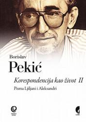 Korespondencija kao život II - Borislav Pekić