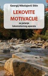 Lekovite motivacije za jačanje lokomotornog aparata - Georgij Nikolajevič Sitin