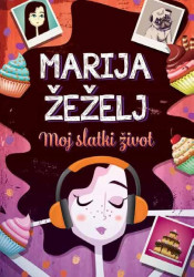Moj slatki život - Marija Žeželj