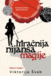 Mračnija nijansa magije - Viktorija Švab