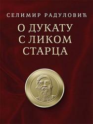 O dukatu s likom starca - Selimir Radulović