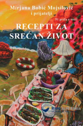 Recepti za srećan život - Mirjana Bobić Mojsilović