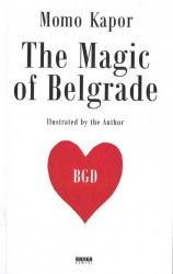 The magic of Belgrade - Momo Kapor