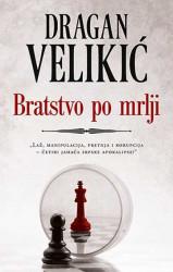 Bratstvo po mrlji - Dragan Velikić