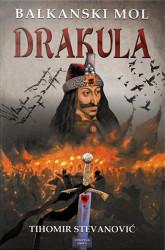 Drakula - balkanski mol - Tihomir Stevanovic