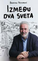 Između dva sveta - dr Branimir Nestorović