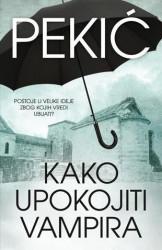Kako upokojiti vampira - Borislav Pekić