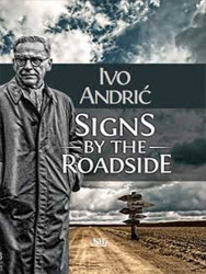 Signs by the Roadside (Znakovi pored puta) - Ivo Andrić