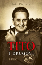 Tito i drugovi - I deo - Jože Pirjevec