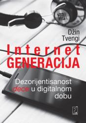 Internet generacija - Dezorijentisanost dece u digitalnom dobu - Dr Džin Tvengi