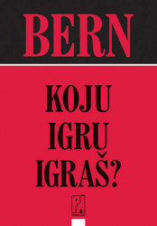 Koju igru igraš - Erik Bern