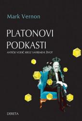 Platonovi podkasti: antički vodič kroz savremeni život - Mark Vernon