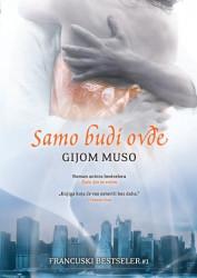 Samo budi ovde - Gijom Muso