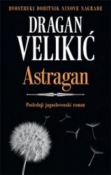 Astragan - Dragan Velikić