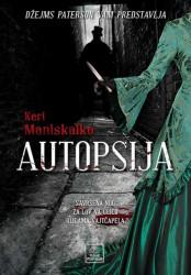 Autopsija - Keri Maniskalko