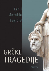 Grčke tragedije - Eshil, Euripid, Sofokle